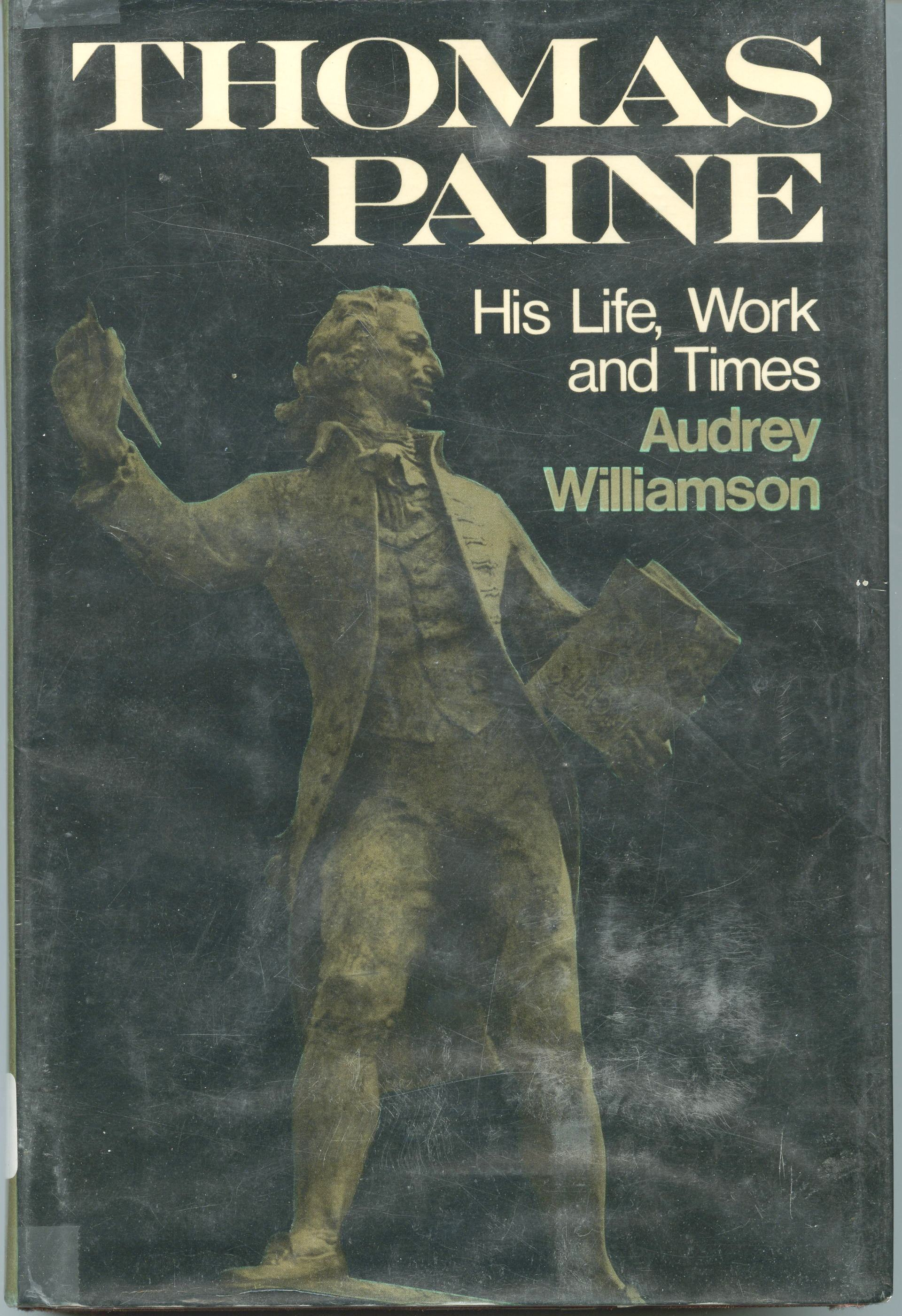 thomas paine friends inc thomas paine his life work and times audrey williamson 1973